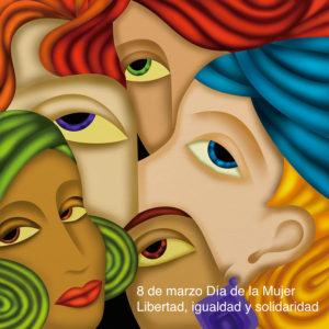 8 de marzo Día de la mujer. Libertad, igualdad y solidaridad